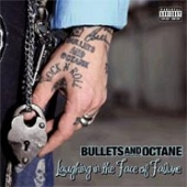 Bullets and Octane - Laughing In The Face Of Failure
