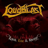 Loudblast - Loud, Live & Heavy