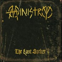 Ministry - The Last Sucker