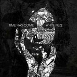Time Has Come white fuzz